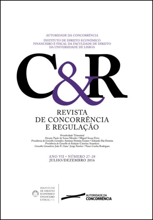 Revista de concorrência e regulação - Ano VII . n.º 27/28 - Jul/2016 a Dez/2016