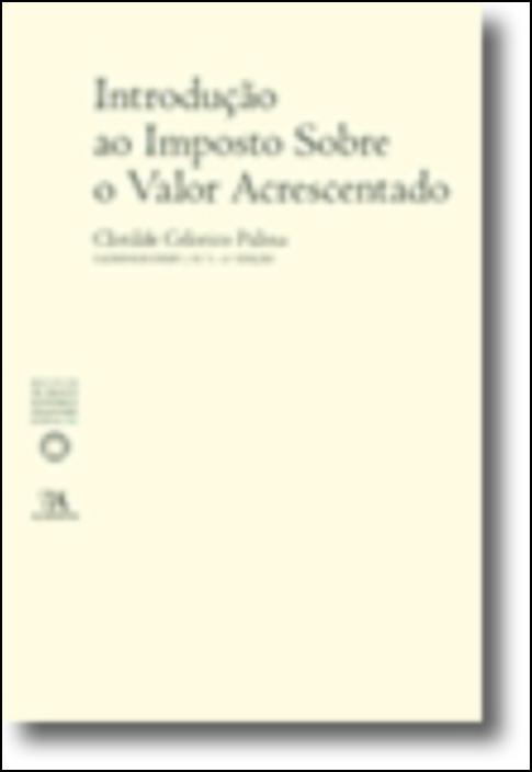 Introdução ao Imposto Sobre o Valor Acrescentado (N.º 1 da Colecção)