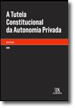 A tutela constitucional da autonomia privada