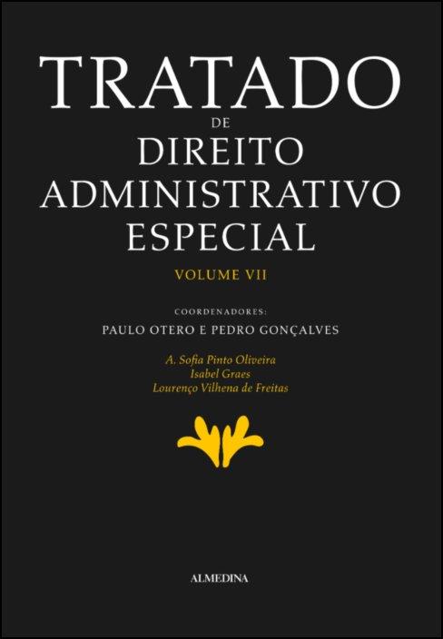 Tratado de Direito Administrativo Especial - Vol VII