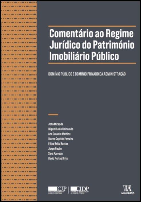 Comentário ao Regime Jurídico do Património Imobiliário Público - Domínio público e domínio privado da Administração