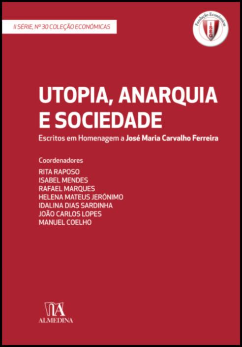 Utopia, Anarquia e Sociedade - Escritos em Homenagem a José Maria Carvalho Ferreira