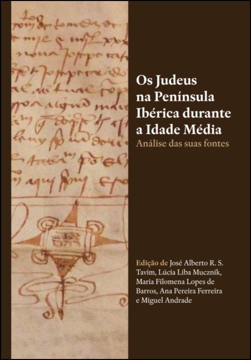 Os judeus na Península Ibérica durante a Idade Média - Análise das suas fontes