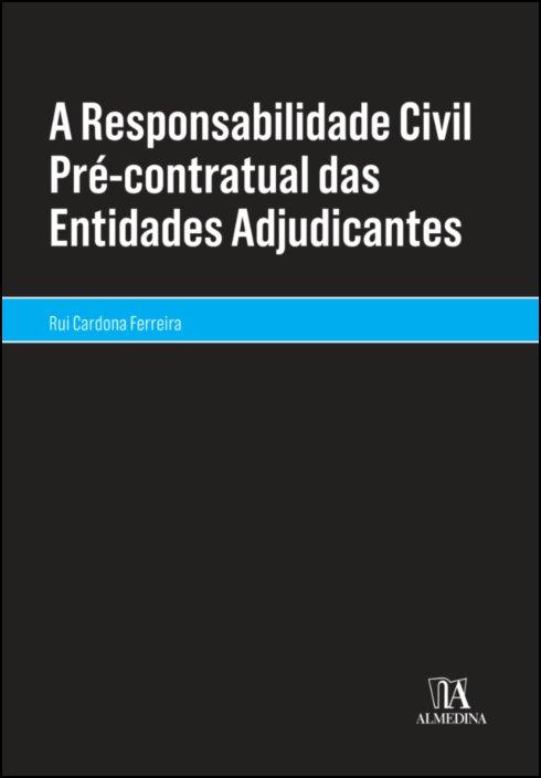A Responsabilidade Civil Pré-contratual das Entidades Adjudicantes