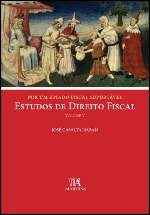 Por um Estado Fiscal Suportável - Estudos de Direito Fiscal V