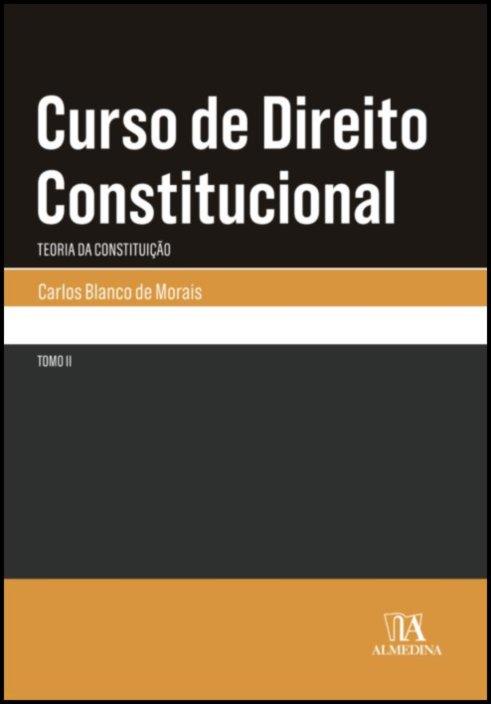 Curso de Direito Constitucional - Tomo II - Teoria da Constituição