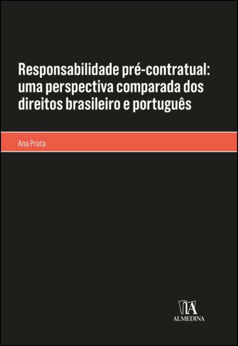 Responsabilidade pré-contratual: uma perspectiva comparada dos direitos brasileiro e português
