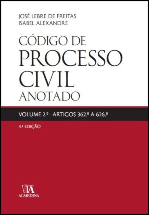 Código de Processo Civil Anotado  - Volume 2.º Artigos 362.º a 626.º
