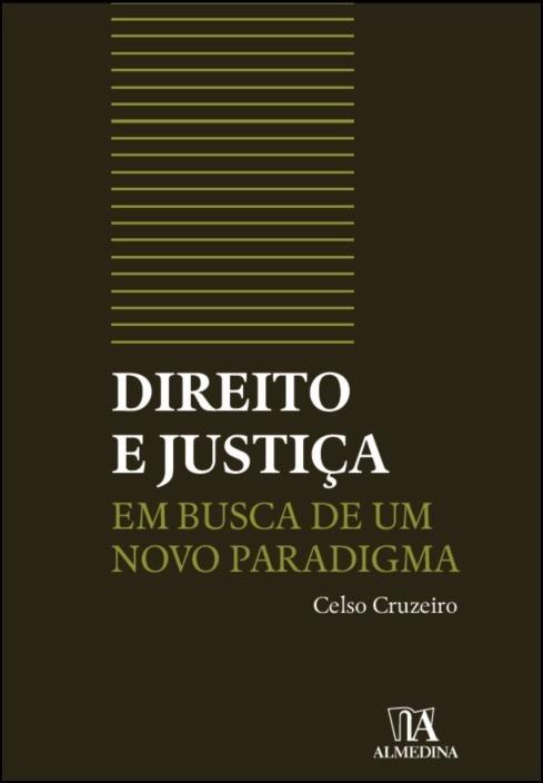 Direito e Justiça, em Busca de um Novo Paradigma