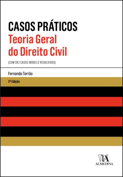 Teoria Geral do Direito Civil - Casos Práticos