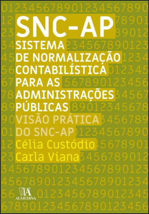 SNC- AP Sistema de Normalização Contabilística para as Administrações Públicas- Visão prática do SNC-AP