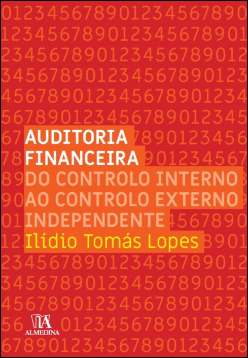 Auditoria Financeira- Do Controlo Interno ao Controlo Externo Independente