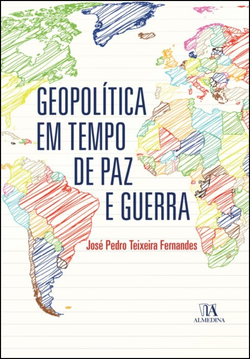 Geopolítica em Tempo de Paz e Guerra