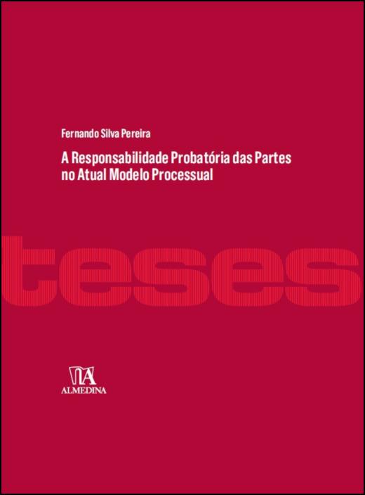 A Responsabilidade Probatória das Partes no Atual Modelo Processual
