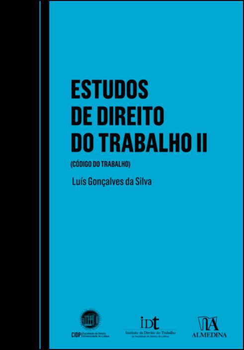 Estudos de Direito do Trabalho (Código do Trabalho)- Volume II