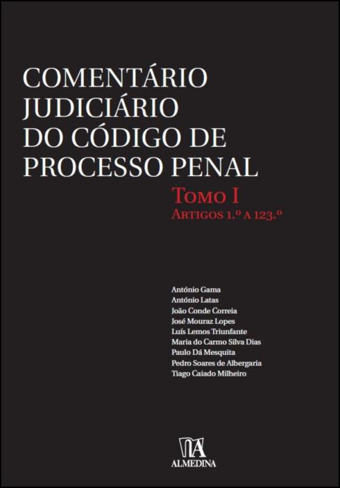 Comentário Judiciário do Código de Processo Penal- TOMO I - Artigos 1.º a 123.º