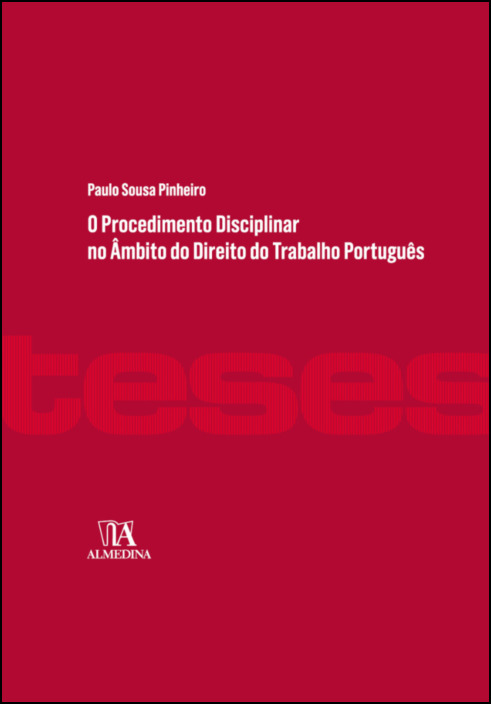 O Procedimento Disciplinar no Âmbito do Direito do Trabalho Português