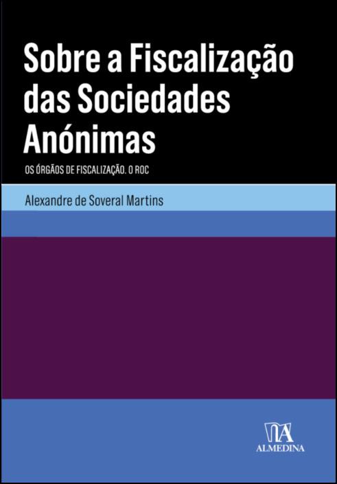 Sobre a fiscalização das sociedades anónimas- Os órgãos de fiscalização. O ROC