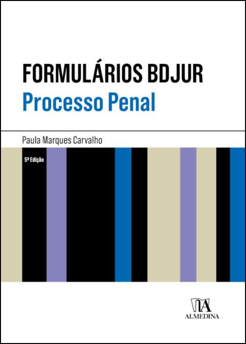 Formularios BDJUR - Processo Penal