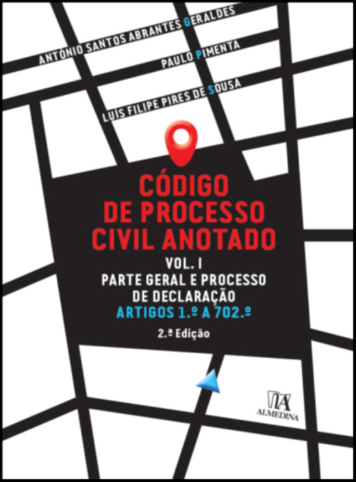 Código de Processo Civil Anotado Vol. I- Parte Geral e Ação Declarativa
