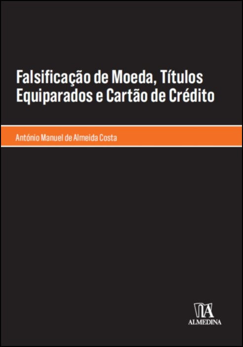 Falsificação de moeda, títulos equiparados e cartão de crédito