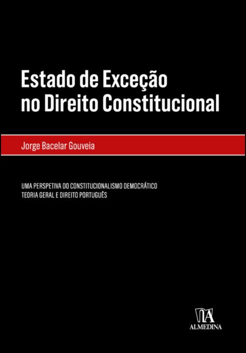 Estado de Exceção no Direito Constitucional- UMA PERSPETIVA DO CONSTITUCIONALISMO DEMOCRÁTICO