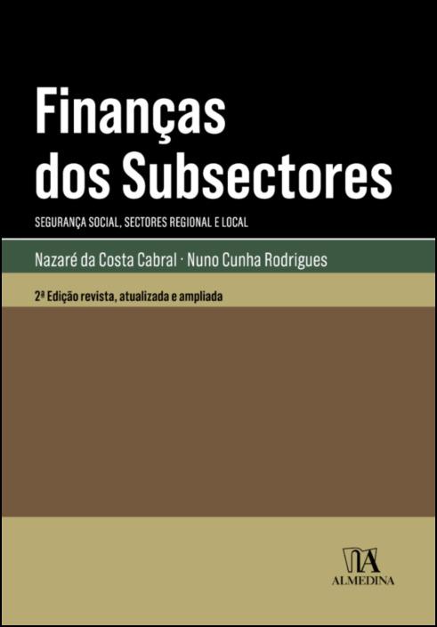 Finanças dos Subsectores - Segurança Social, Sectores Regional e Local