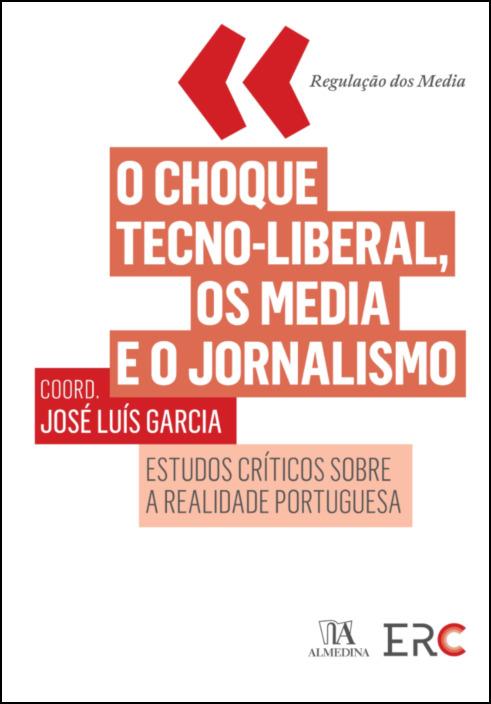 O Choque Tecno-liberal, os media e o jornalismo