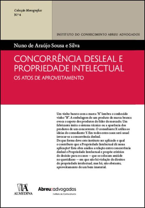 Concorrência Desleal e Propriedade Intelectual - Os atos de aproveitamento