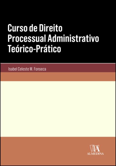 Curso de Direito Processual Administrativo Teórico-Prático