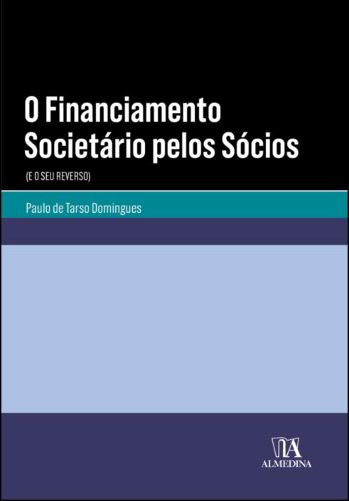 O Financiamento Societário pelos Sócios - (e o seu reverso)
