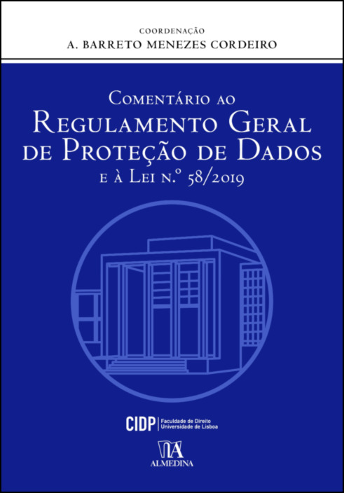 Comentário ao Regulamento Geral de Proteção de Dados e à Lei n.º 58/2019