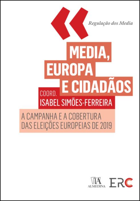 Media, Europa e Cidadãos - A Campanha e a Cobertura das Eleições Europeias de 2019