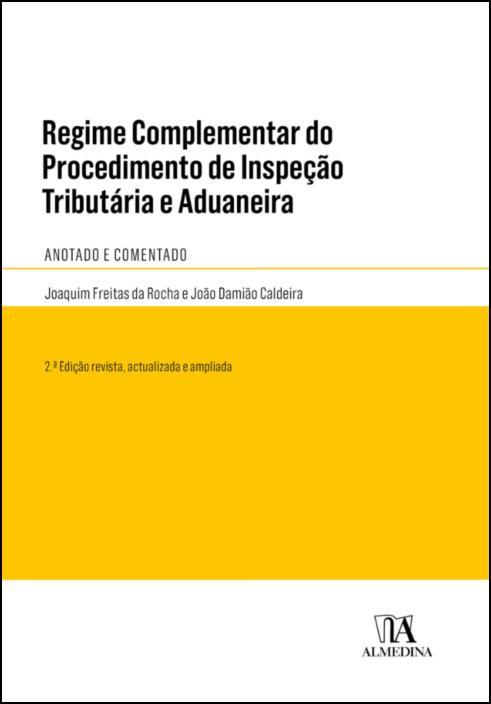 Regime Complementar do Procedimento de Inspeção Tributária e Aduaneira - Anotado e Comentado