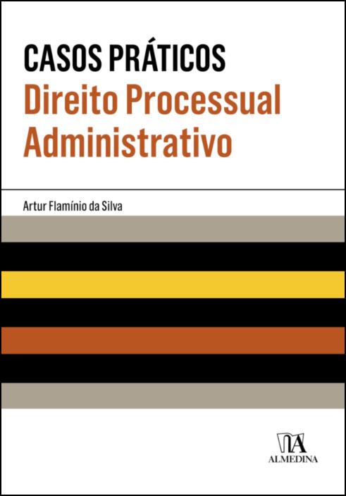 Casos Práticos de Direito Processual Administrativo