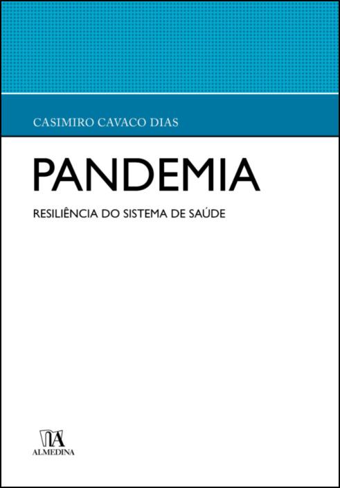 Pandemia - A Resiliência do Sistema de Saúde