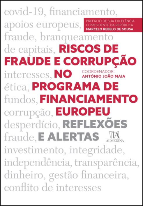 Riscos de Fraude e Corrupção no Programa de Financiamento Europeu - Reflexões e Alertas