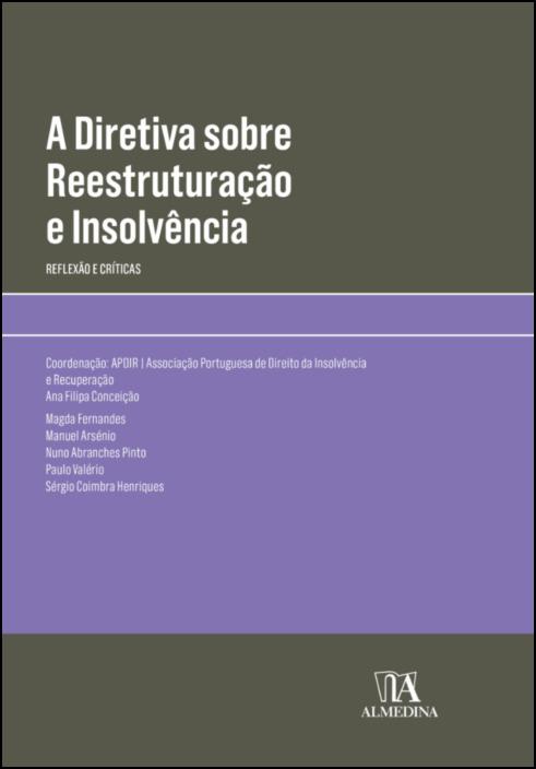 A Diretiva sobre Reestruturação e Insolvência - Reflexão e Críticas