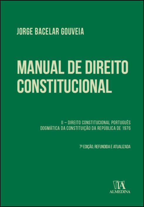 Manual de Direito Constitucional - Vol II – Direito Constitucional Português. Dogmática da Constituição da República de 1976.