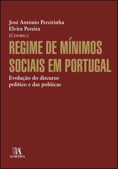 Regime de Mínimos Sociais em Portugal - Evolução do Discurso Político e das Políticas