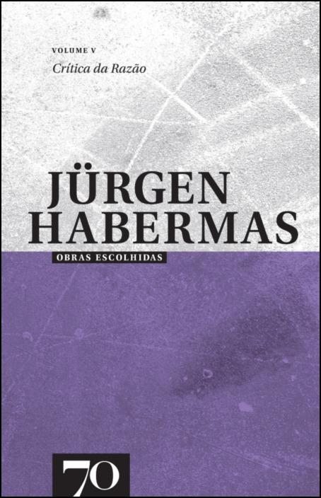Obras Escolhidas de Jürgen Habermas Vol. V
