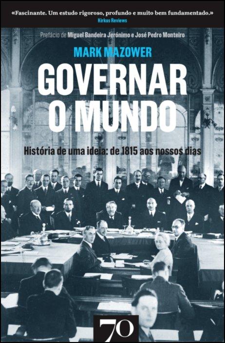 Governar o Mundo - História de uma ideia: de 1815 até aos nossos dias