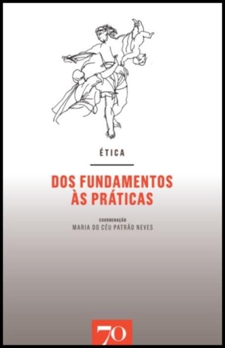 Ética: dos Fundamentos às Práticas