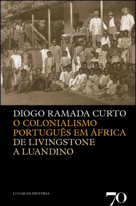 O Colonialismo Português em África- De Livingstone a Luandino