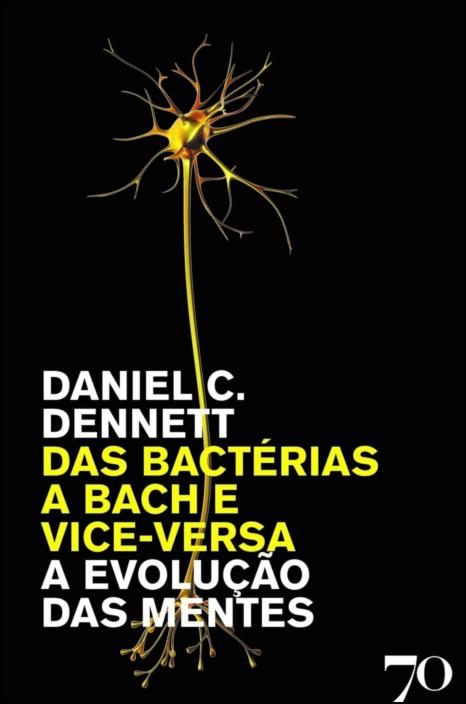 Das Bactérias a Bach e Vice-Versa - A Evolução das Mentes