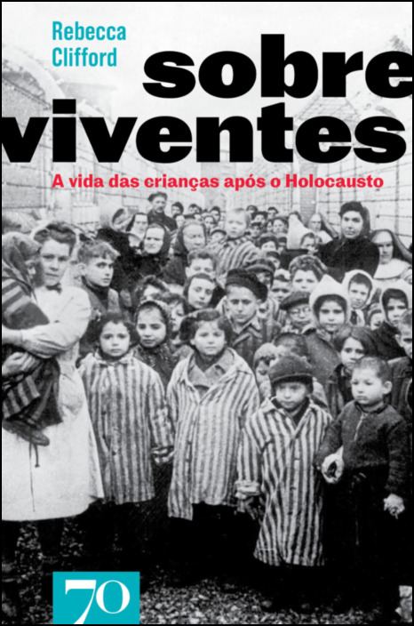 Sobreviventes - A Vida das Crianças Após o Holocausto
