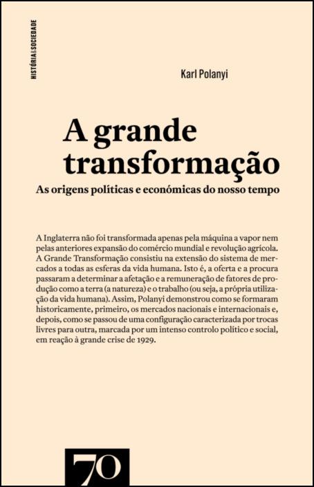 A Grande Transformação - As Origens Políticas e Económicas do Nosso Tempo