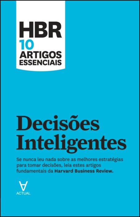 HBR 10 Artigos Essenciais - Decisões Inteligentes