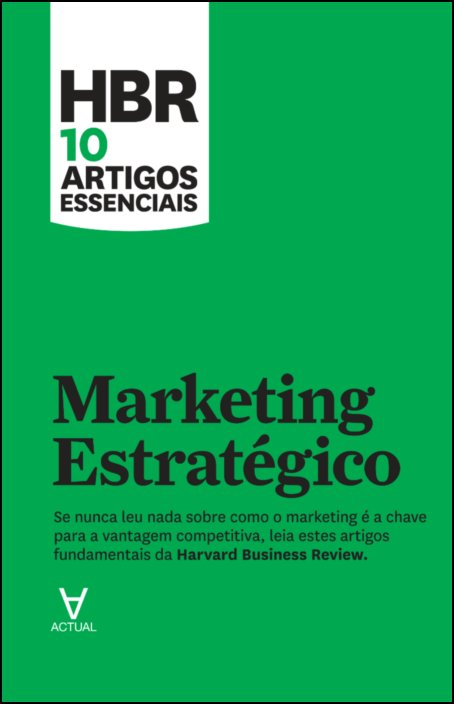 HBR 10 Artigos Essenciais - Marketing Estratégico