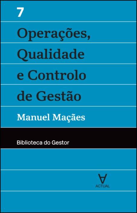 Operações, Qualidade e Controlo de Gestão - Vol. VII